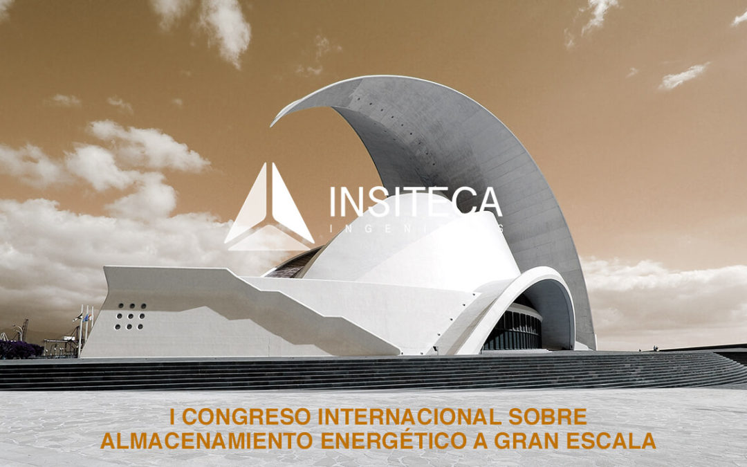 Insiteca Ingenieros acude al I Congreso Internacional sobre Almacenamiento Energético a gran escala